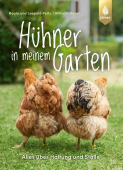 Hühner in meinem Garten Buch von - Beate und Leopold Peitz, Wilhelm Bauer