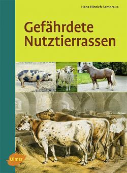 """Gefährdete Nutztierrassen """"Alte Tierrassen - Sie dürfen nicht verloren gehen"""""""