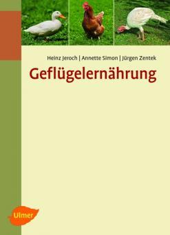 Jeroch, Heinz / Simon, Anette / Zentek, Jürgen: Geflügelernährung