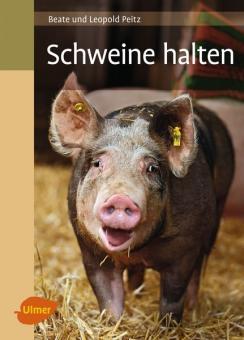 Buch- Peitz, Beate und Leopold: Schweine halten
